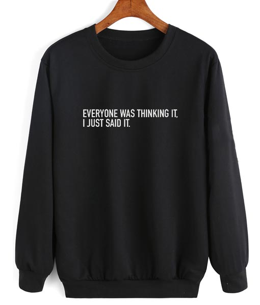 Everyone Was Thinking it Sweater