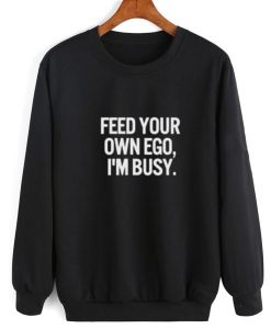 Feed Your Own Ego Sweater