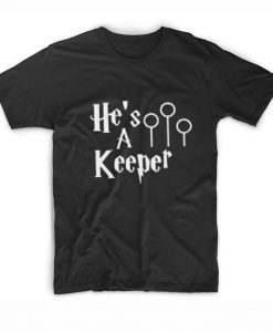 He's A Keeper She's A Catch 1 T-Shirt