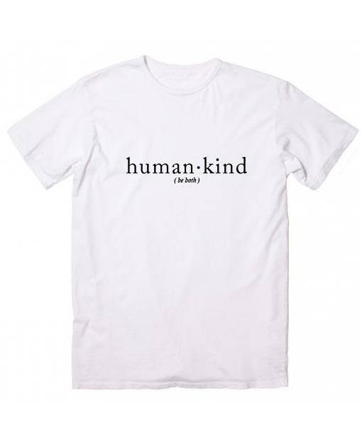 36338e6d66 Human Kind Be Both T-Shirt - Clothfusion Custom T Shirts No Minimum