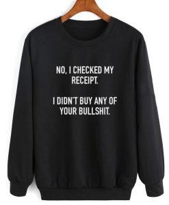 I Checked My Receipt Sweater