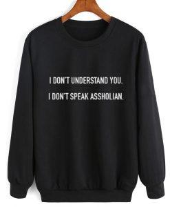 I Don't Speak Assholian Sweater