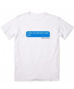 I Feel So Artistic T-Shirt