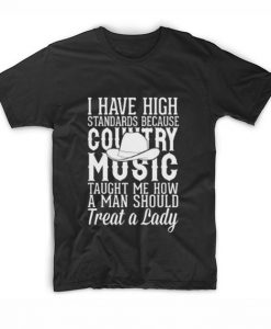 I Have High Standards Because Country Music T-Shirt