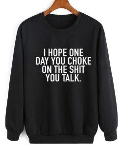 I Hope One Day You Choke On Sweater