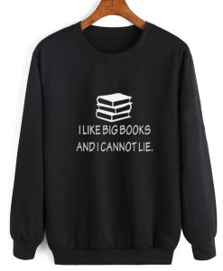 I Like Big Books Sweater