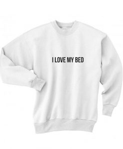 I Love My Bed Sweater