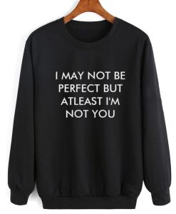 I May Not Be Perfect Sweater