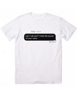 I Miss Your Voice T-Shirt