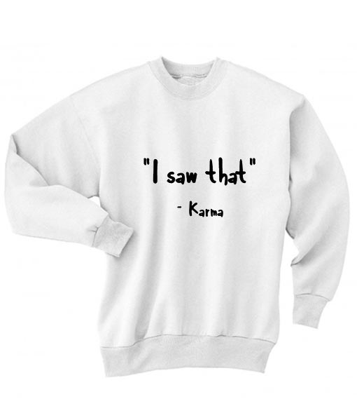 I Saw That Karma Sweater