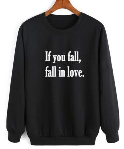 If You Fall Fall In Love Sweater