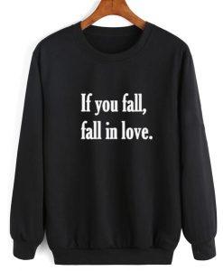 If You Fall Fall In Love Sweater