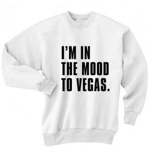 I'm in The Mood To Vegas Sweater