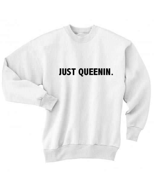 Just Queenin Sweater