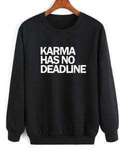 Karma Has No Deadline Sweater