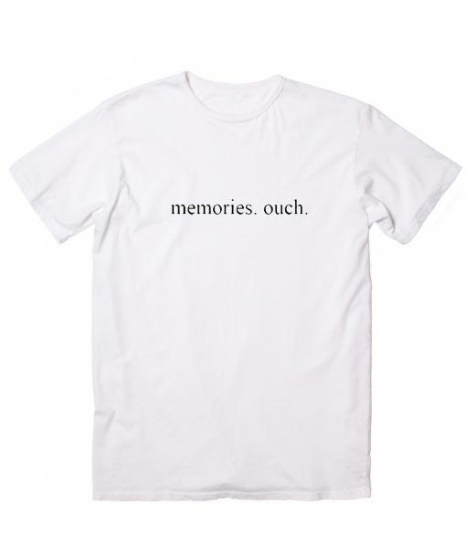 Memories Ouch T-Shirt