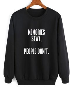 Memories Stay People Don't Sweater