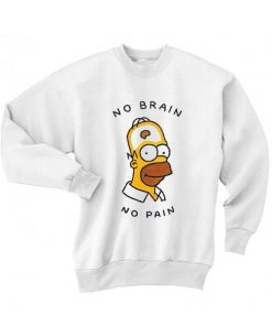 No Brain No Pain Sweater