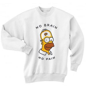 No Brain No Pain Sweater