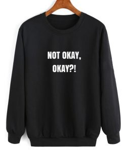 Not Okay Okay Sweater