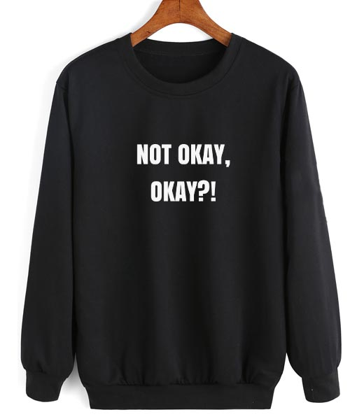 Not Okay Okay Sweater