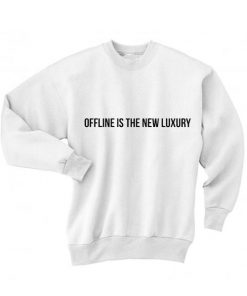 Offline is The New Luxury Sweater