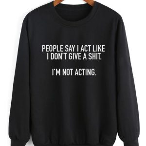 People Say I Act Like Sweater