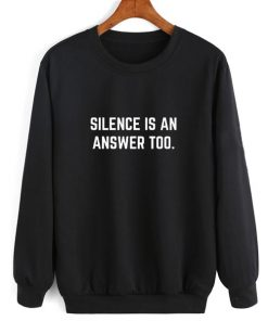 Silence is An Answer Too Sweater