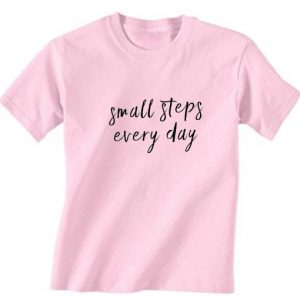 Small Steps Every Day T-Shirt