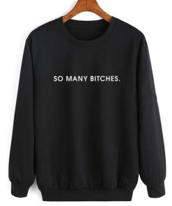 So Many Bitches Sweater