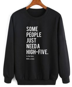 Some People Need A High Five Sweater