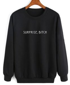 Surprise Bitch Sweater