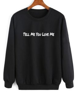Tell Me You Love Me Sweater