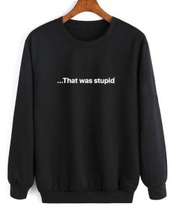 That Was Stupid Sweater