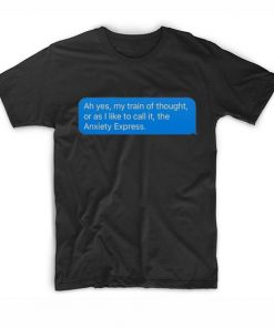 The Anxiety Express T-Shirt