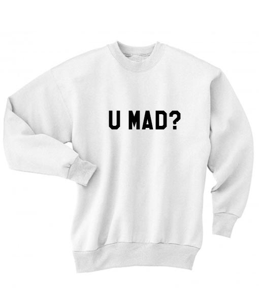 You Mad Sweater