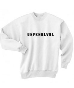 Unfucking Believable Sweater