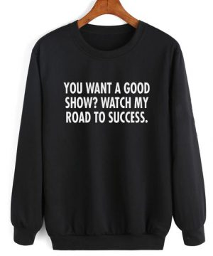 Watch My Road To Success Sweater