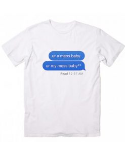 You Are A Mess Baby T-Shirt
