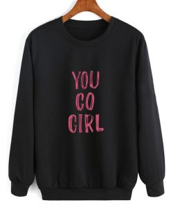 You Go Girl Sweater