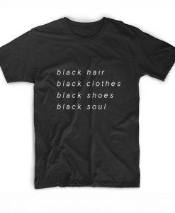 Black Hair Black Clothes Black Shoes Black Shoes T-Shirt