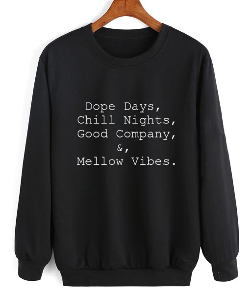 Dope Days Chill Nights Good Company Mellow Vibes Sweater