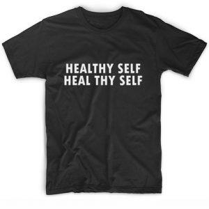 Healthy Self Heal Thy Self T-Shirt