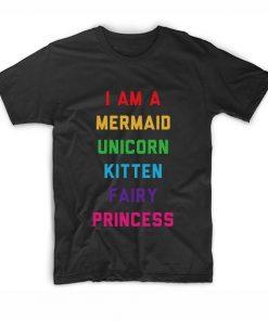 I Am A Mermaid Unicorn Kitten Fairy Princess T-Shirt