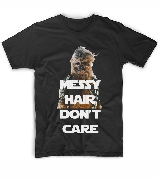 Messy Hair Don't Care Chewbacca T-Shirt