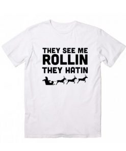 They See Me Rollin Christmas Tee T-Shirt