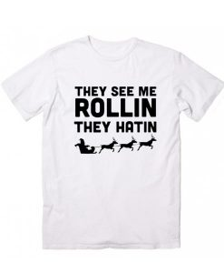 They See Me Rollin Christmas Tee T-Shirt