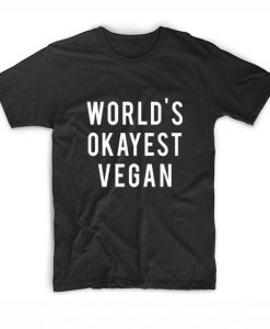 World's Okayest Vegan T-Shirt