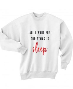 All I Want For Christmas Is Sleep Sweater