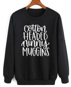 Cotton Headed Ninny Muggins Sweater